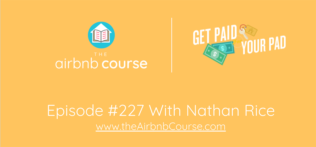 Get Paid for your Pad Episode 227 with Nathan Rice